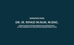 Wawancara Dr. Ir. Rifaid M.Nur, M.Eng.